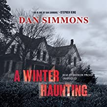 A Winter Haunting by Dan Simmons (2015-08-04)