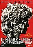 LA MUJER SIN CABEZA - UN FILM DE LUCRECIA MARTEL