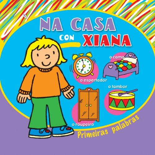 Na casa con Xiana (Infantil-Xuvenil) por Equipo editorial de Baía Edicións