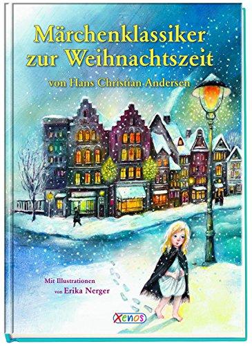 Märchenklassiker zur Weihnachtszeit von H. C. Andersen: 0 H C Andersen