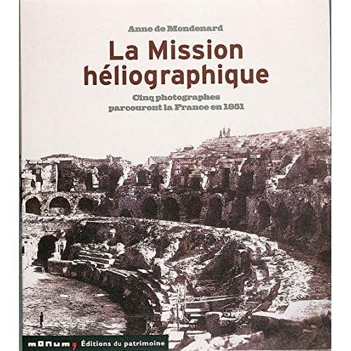 La Mission héliographique : Cinq photographes parcourent la France en 1851