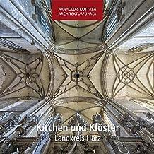 Kirchen und Klöster - Landkreis Harz (Arnhold & Kotyrba Architekturführer)