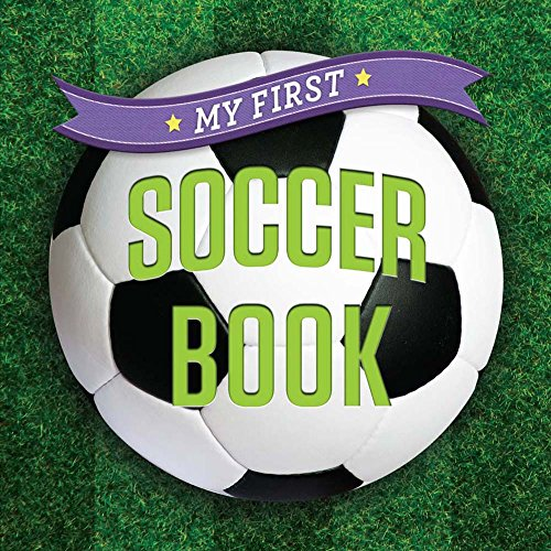 My First Soccer Book (My First. . .sports)