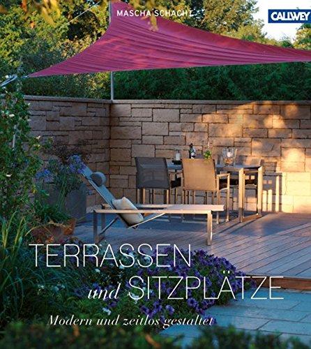 Preisvergleich Produktbild Terrassen und Sitzplätze: Modern und zeitlos gestaltet