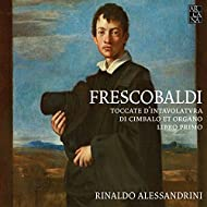 Frescobaldi: Toccate d'intavolatura di cimbalo et organo. Libro primo