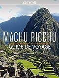 Telecharger Livres Machu Picchu Guide de Voyage (PDF,EPUB,MOBI) gratuits en Francaise