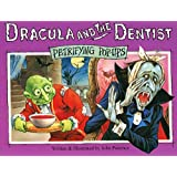 Dracula and the dentist (Petrifying pop-ups) by John Patience (1996-08-02)