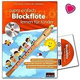 Super einfach Blockflöte lernen für Kinder - ideale Schule für Anfänger - Blockflötenschule mit CD und bunter herzförmiger Notenklammer - Cascha Verlag HH1033 4026929918642