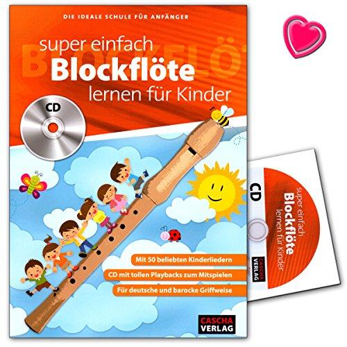 Super einfach Blockflöte lernen für Kinder - ideale Schule für Anfänger - Blockflötenschule mit CD und bunter herzförmiger Notenklammer - Cascha Verlag HH1033 4026929918642 - Lernen, Spielen Flöte