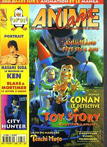 ANIME LAND - N° 31 - AVRIL 1997 - CONAN LE DETECTIVE - TOY STORY - virginie ogouz alias molly, toy story, ellipse animation, blake et mortimer, le salon du livre 97, hokuto no ken, conan le detective...