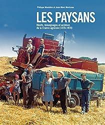 Les paysans : récits, témoignages et archives de la France agricole (1870-1970)