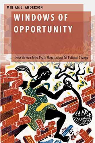 Windows of Opportunity: How Women Seize Peace Negotiations ...