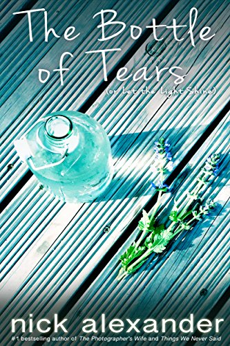 The bottle of tears or let the light shine ebook nick the bottle of tears or let the light shine by alexander fandeluxe Epub