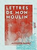 Lettres de mon moulin - Format Kindle - 9782346035748 - 3,49 €