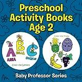 Preschool Activity Books Age 2 (Baby Professor Series)