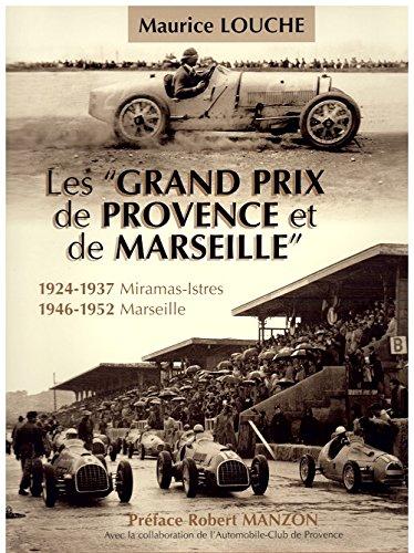 Le Grand Prix de Provence et de Marseille : 1924-1937, Miramas-Istres - 1946-1952, Marseille par Maurice Louche