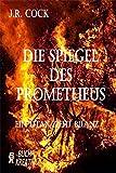 Die Spiegel des Prometheus: Ein Titan zieht Bilanz