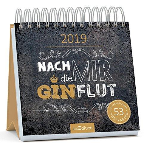 Nach mir die Ginflut - Kalender 2019 - arsEdition-Verlag - Wochenkalender - Postkartenkalender mit frechen Sprüchen - 17 cm x 17 cm