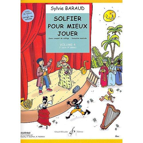 Sylvie Baraud: Solfier Pour Mieux Jouer Volume 4. Partitions pour Tous Les Instruments