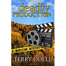 Deadly Production: A Mapleton Mystery: Volume 3 (Mapleton Mysteries) by Terry Odell (2015-05-11)