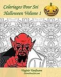 Coloriages Pour Soi - Halloween - Volume 1: C'est le moment de célébrer Halloween !