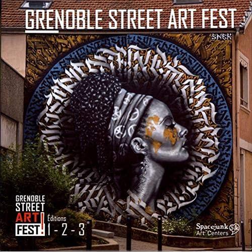 Grenoble Street Art Fest ! : Editions 1, 2, 3