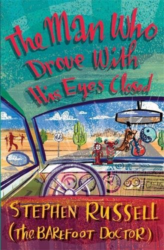The Man Who Drove With His Eyes Closed por Barefoot Doctor