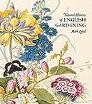A Natural History of English Gardenin...