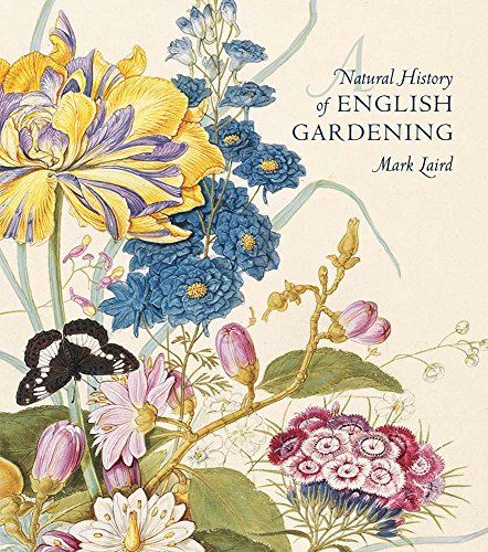 A Natural History of English Gardening: 1650-1800