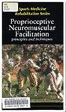 Proprioceptive Neuromuscular Facilitation: Principles and Techniques Videotape [VHS]