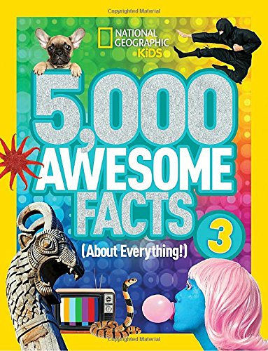 5000-awesome-facts-about-everything-3-national-geographic-kids