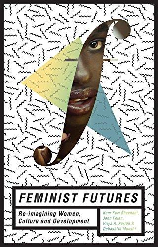 Feminist Futures: Reimagining Women, Culture and Development