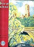 BIEN VIVRE GASTRONOMIE TOURISME ET BEAUX ARTS N°32 HIVER 1960-61 - un gastronome en espagne - lorsque nous caracolions rue du clocher - visage de la haute vienne - invitation au voyage - à la découverte de limoges - porcelaine de limoges etc.