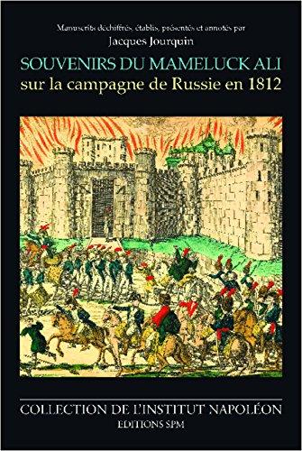 Souvenirs du Mameluck Ali sur la campagne de Russie en 1812: Institut Napoléon N° 7