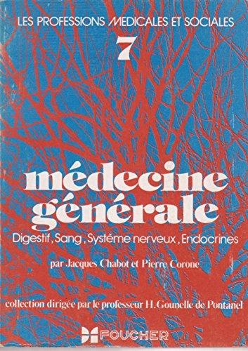 Mdecine gnrale. deuxime partie. appareil digestif et glandes annexes, sang, rein, systme nerveux, glandes endocrines.