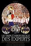 Le triplé historique des Experts : 2008 Jeux olympiques, 2009 Championnat du monde, 2010 Championnat d'Europe...