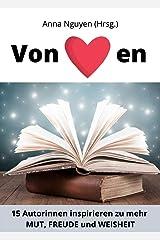 Von Herzen: 15 Autorinnen inspirieren zu mehr Mut, Freude und Weisheit Kindle Ausgabe