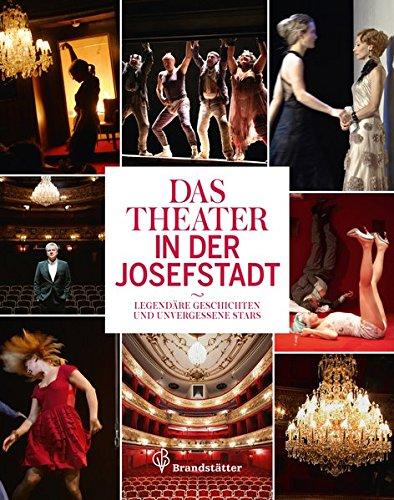 Das Theater in der Josefstadt - Legendäre Geschichten und unvergessene Stars
