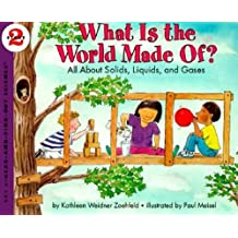 What Is the World Made Of?: All About Solids, Liquids, and Gases (Let's-Read-and-Find-Out Science 2, Band 1)