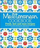 Mediterranean Cookbook: Fresh, Fast and Easy Recipes