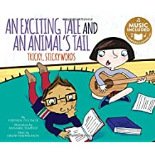 An Exciting Tale and an Animal's Tail: Tricky, Sticky Words (Read, Sing, Learn: Homophones!)