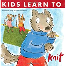 Kids Learn to Knit by Lucinda Guy (2006-09-01)