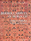 Berber Carpets of Morocco: The Symbols, Origin and Meaning