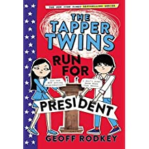 The Tapper Twins Run for President by Geoff Rodkey (2016-09-06)