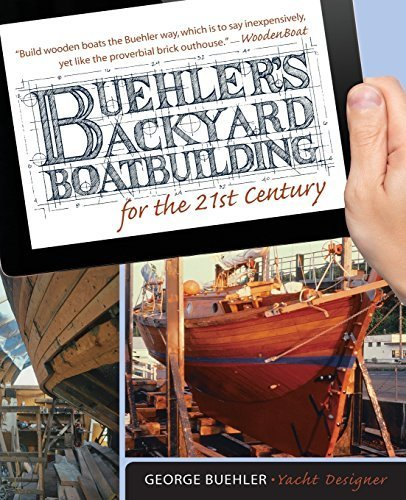 Buehler's Backyard Boatbuilding for the 21st Century by George Buehler (2014-10-08)