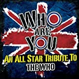 Various Artists: Who Are You - An All Star Tribute to The Who (Audio CD)