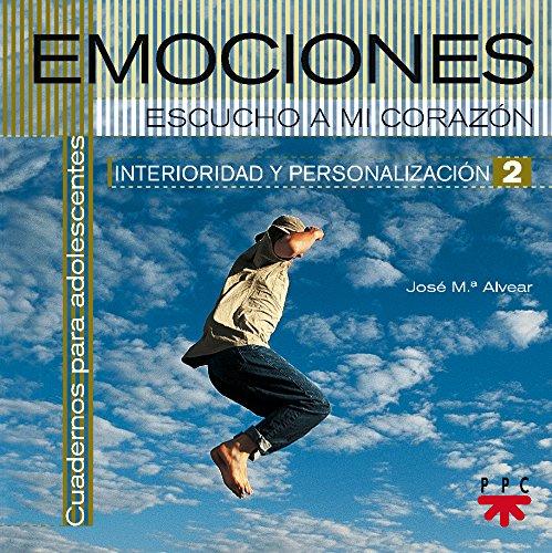 Emociones (Interioridad y Personalización) por José María Alvear Almunia