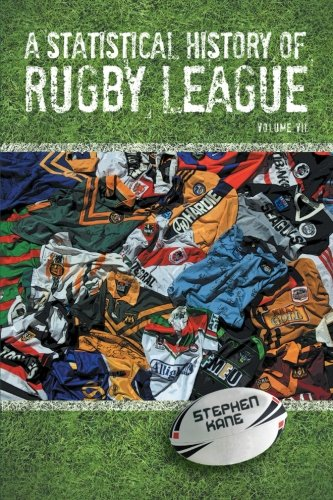 A Statistical History of Rugby League - Volume VII: 7 por Stephen Kane