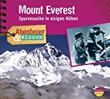 Abenteuer & Wissen: Mount Everest. Spurensuche in eisigen Höhen - Maja Nielsen