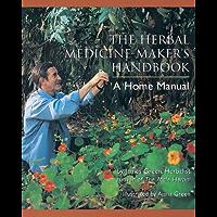The Herbal Medicine-Maker's Handbook: A Home Manual (English Edition)